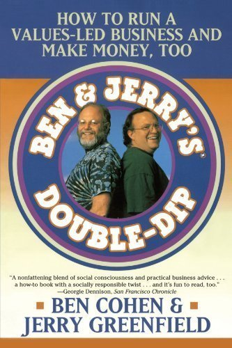 ben-jerrys-double-dip-how-to-run-a-values-led-business-and-make-money-too-1st-first-edition-by-cohen