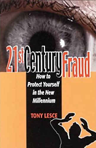 21st Century Fraud: How to Protect Yourself in the New Millennium