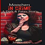 Moochers in Crime: A Dirk & Patsy Story | Justice Gray