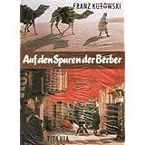 """Auf den Spuren der Berbervon """"Franz Kurowski"""""""