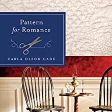 Pattern for Romance Audiobook by Carla Olson Gade Narrated by Jennifer Nittoso