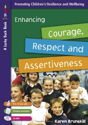 Enhancing Courage, Respect and Assertiveness for 9 to 12 Year Olds: 0 (Lucky Duck Books)