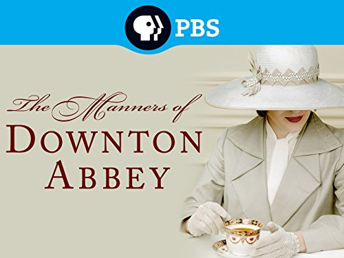 The Manners of Downton Abbey Season 1
