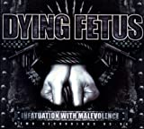 Infatuation With Malevolence Reissue Dying Fetus