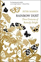 Rainbow Dust: Three Centuries of Butterfly Delight