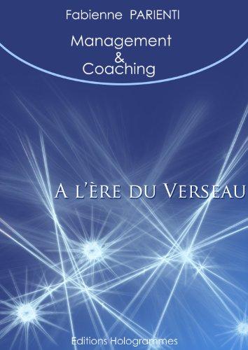Couverture du livre MANAGEMENT ET COACHING A L'ERE DU VERSEAU Partie 1