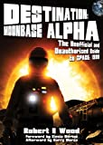 Destination: Moonbase Alpha: The Unofficial and Unauthorised Guide to Space: 1999 (1845830342) by Wood, Robert E