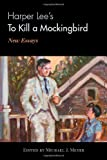 Harper Lee&#39;s To Kill a Mockingbird: New Essays