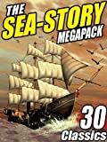 img - for The Sea-Story Megapack: 30 Classic Nautical Works book / textbook / text book