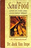 img - for Soul Food: Give Us This Day Our Daily Bread book / textbook / text book