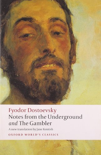 Notes from the Underground, and The Gambler (Oxford World's Classics) (Underground Classics compare prices)