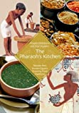 img - for The Pharaoh's Kitchen: Recipes from Ancient Egypts Enduring Food Traditions book / textbook / text book
