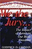 img - for We the Jury: The Impact of Jurors on Our Basic Freedoms : Great Jury Trials of History book / textbook / text book