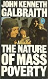 The Nature of Mass Poverty (Pelican Books) (0140222898) by JOHN KENNETH GALBRAITH
