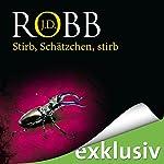 Stirb Schätzchen, stirb (Eve Dallas 22) | J. D. Robb