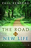 The Road to New Life: The Way of Jesus of Nazareth (Living The Gospel Daily Book 1) (English Edition)