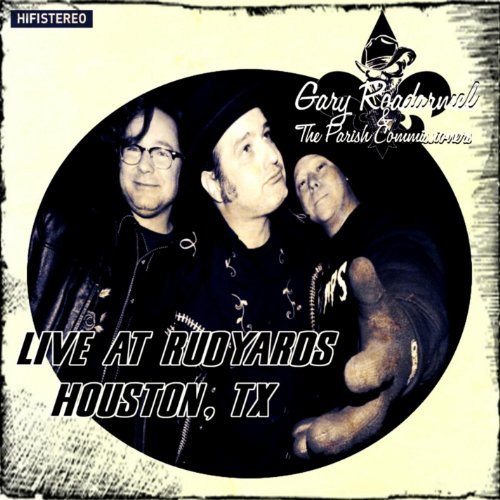 Gary Roadarmel & The Parish Commissioners - Live at Rudyards Houston Tx