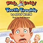 Ready, Freddy: Tooth Trouble | Abby Klein