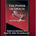 The Power of Speech: (Revised Edition) | Robert Lee McCoin Jr S.C.