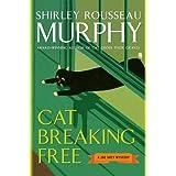 Cat Breaking Free: A Joe Grey Mystery (Joe Grey Mysteries) ~ Shirley Rousseau Murphy