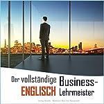 Der vollständige Business-Englisch Lehrmeister: Buch eins und zwei [The Complete Business English Teacher: Book One and Two]   Jenny Smith