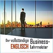 Der vollständige Business-Englisch Lehrmeister: Buch eins und zwei [The Complete Business English Teacher: Book One and Two] | Jenny Smith