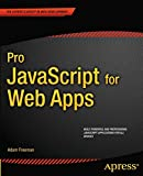 Pro JavaScript for Web Apps (Expert's Voice in Web Development)