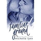 Familiar Ground ~ Michelle Lynn