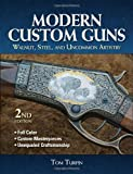 Tom Turpin Modern Custom Guns 2nd Edition