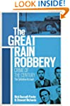 The Great Train Robbery: Crime of the...