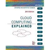 Cloud Computing Explained: Implementation Handbook for Enterprises ~ John Rhoton