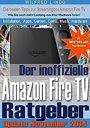 Amazon Fire TV - der inoffizielle Ratgeber: Tipps zu Installation, Apps, Games, Coins, Fotos, Musik und Hardware der Streamingbox
