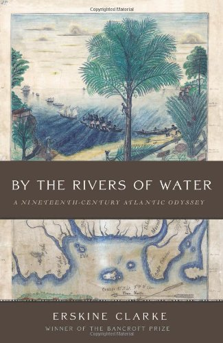 By The Rivers Of Water: A Nineteenth-Century Atlantic Odyssey