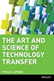 img - for The Art and Science of Technology Transfer 1st (first) edition by Speser, Phyllis L. published by Wiley (2006) Hardcover book / textbook / text book