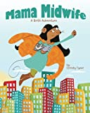 img - for Mama Midwife: A Birth Adventure book / textbook / text book