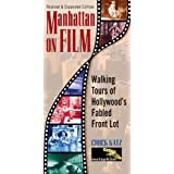 Manhattan on Film Updated Edition : Walking Tours of Hollywood's Fabled Front Lot