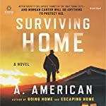 Surviving Home: The Survivalist Series, Book 2 | A. American