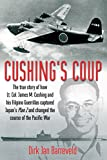 img - for Cushing's Coup: The True Story of How Lt. Col. James Cushing and His Filipino Guerrillas Captured Japan's Plan Z book / textbook / text book
