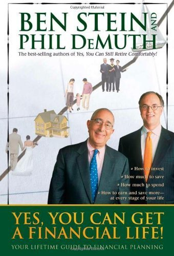 Yes, You Can Get A Financial Life!: Your Lifetime Guide to Financial Planning by Stein, Ben, DeMuth, Phil (January 1, 2008) Paperback (Yes You Can Get A Financial Life compare prices)