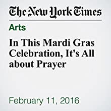In This Mardi Gras Celebration, It's All about Prayer