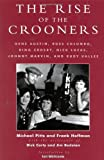 The Rise of the Crooners: Gene Austin, Russ Columbo, Bing Crosby, Nick Lucas, Johnny Marvin and Rudy Vallee (Studies And Documentation In The History Of Popular Entertainment) (0810840812) by Pitts, Michael