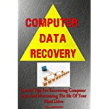 Computer Data Recovery: Crucial Tips For Data Recovery And Maximizing The life Of Your Hard Drive ~ K M S Publishing.com