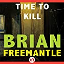 Time to Kill Audiobook by Brian Freemantle Narrated by Antony Ferguson