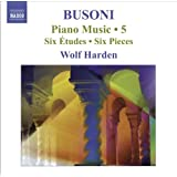 Busoni, F.: Piano Music, Vol. 5 (Harden) - 6 Studies / 6 Pieces / 10 Variations On Chopin's C Minor Prelude
