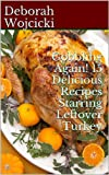 Gobbling Again! 15 Delicious Recipes Starring Leftover Turkey