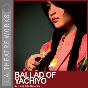 Ballad of Yachiyo | [Philip Kan Gotanda]