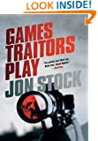 Games Traitors Play (A Daniel Marchant Thriller)