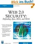Web 2.0 Security: Defending Ajax, RIA...