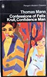 Confessions of Felix Krull, Confidence Man (0140013202) by Mann, Thomas