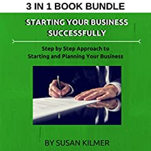 Starting Your Business Successfully: Step by Step Approach to Starting and Planning Your Business: Starting a Business Box Set | Livre audio Auteur(s) : Susan Kilmer Narrateur(s) : Brad Gilliam